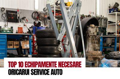 TOP 10 ECHIPAMENTE NECESARE ORICARUI SERVICE AUTO