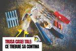 TRUSA CASEI TALE: CE TREBUIE SA CONTINA