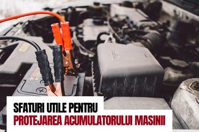 Sfaturi utile pentru protejarea acumulatorului masinii